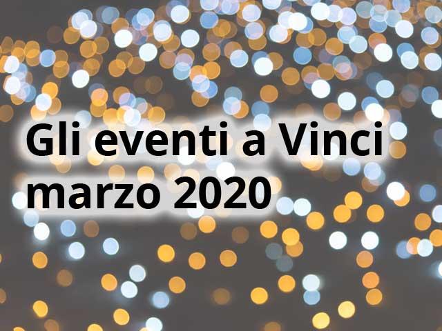 Gli eventi a Vinci a marzo 2020