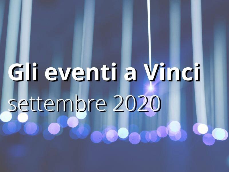 Eventi a Vinci - settembre 2020