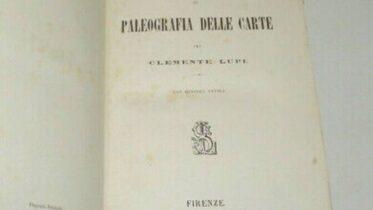 Paleografia delle carte, manuale di Clemente Lupi